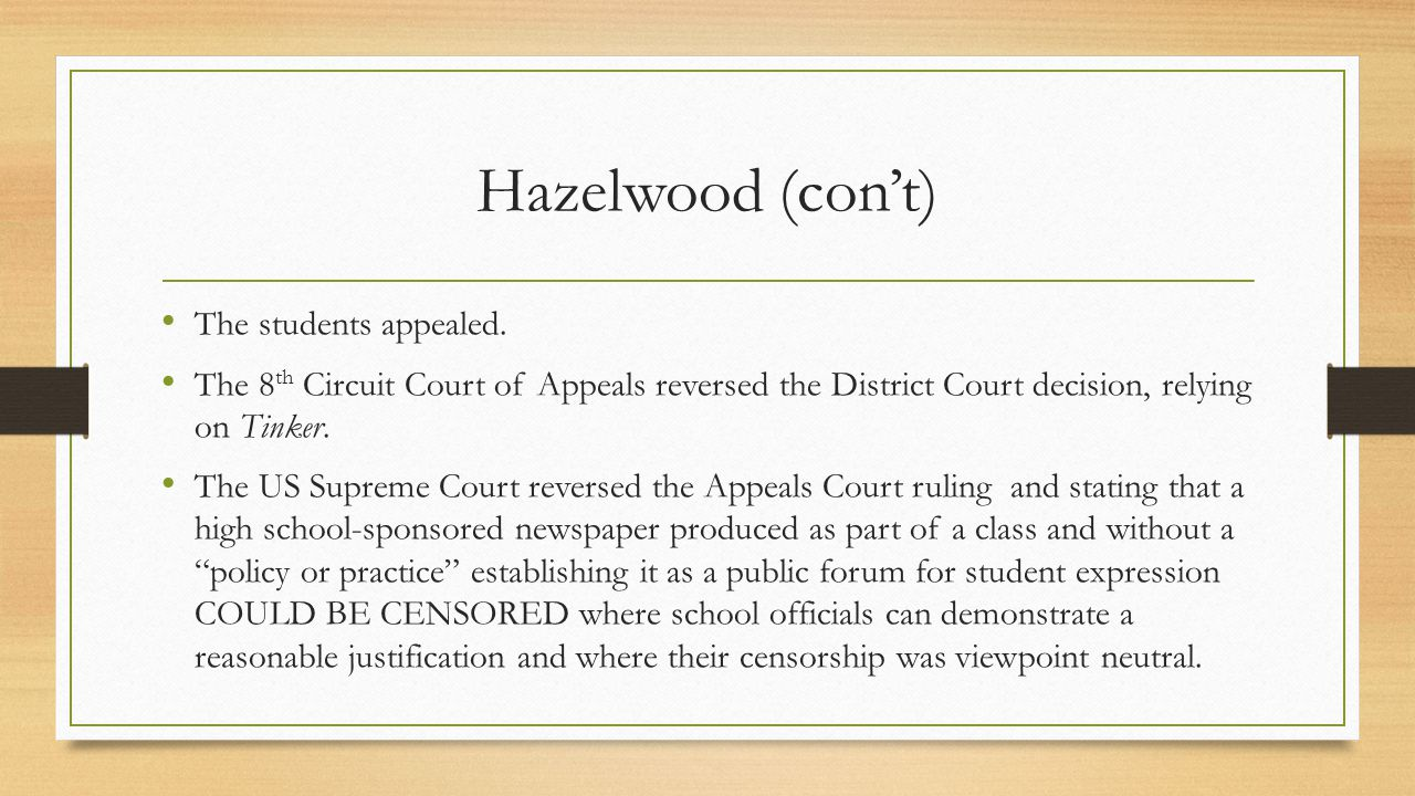Hazelwood (con't) The students appealed.