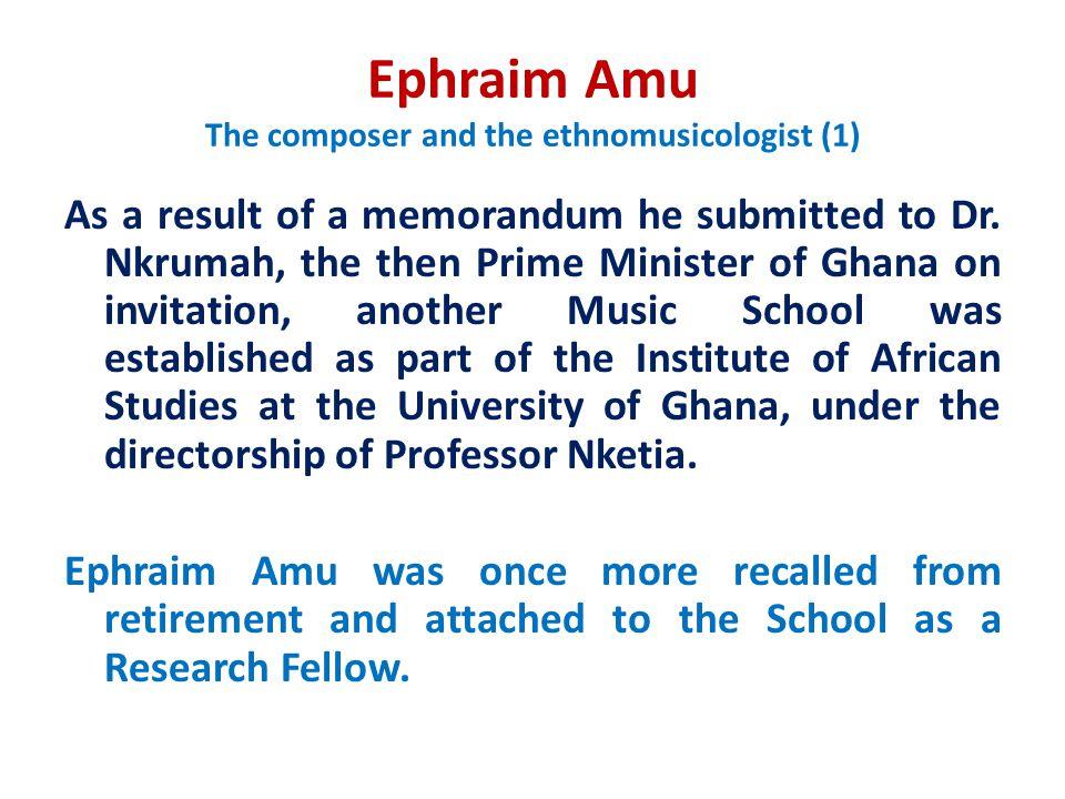 Ephraim Amu The composer and the ethnomusicologist (1)