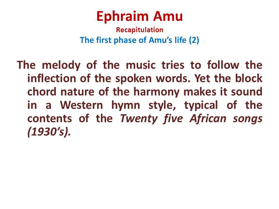 Ephraim Amu Recapitulation The first phase of Amu's life (2)