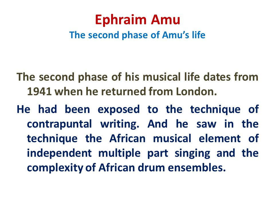 Ephraim Amu The second phase of Amu's life