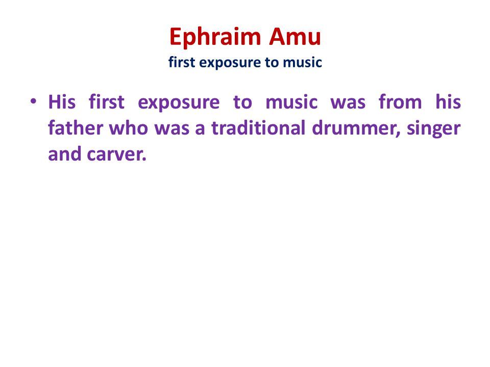 Ephraim Amu first exposure to music