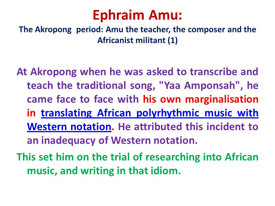 Ephraim Amu: The Akropong period: Amu the teacher, the composer and the Africanist militant (1)