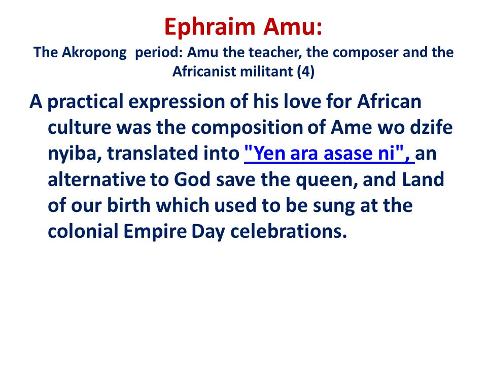 Ephraim Amu: The Akropong period: Amu the teacher, the composer and the Africanist militant (4)