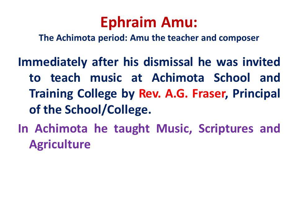 Ephraim Amu: The Achimota period: Amu the teacher and composer