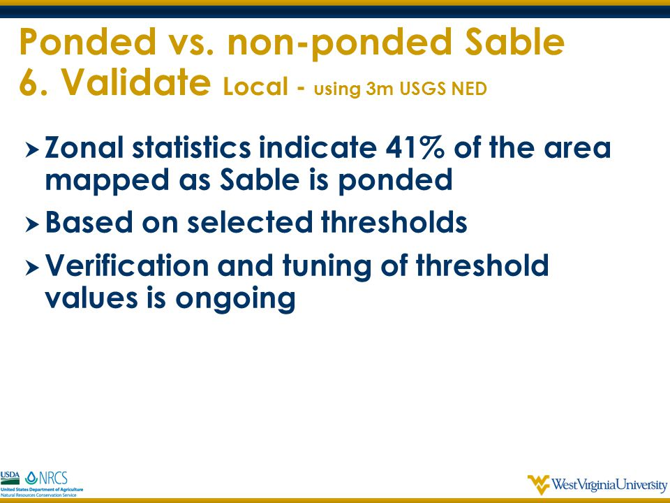 Ponded vs. non-ponded Sable 6. Validate Local - using 3m USGS NED