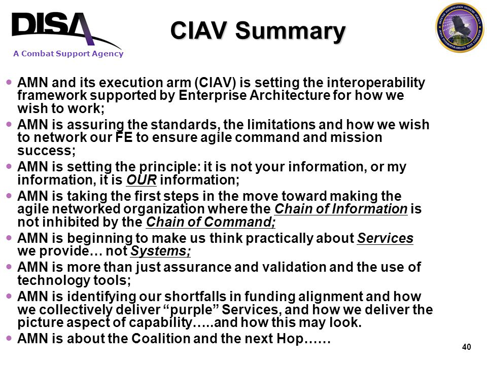 CIAV Summary AMN and its execution arm (CIAV) is setting the interoperability framework supported by Enterprise Architecture for how we wish to work;
