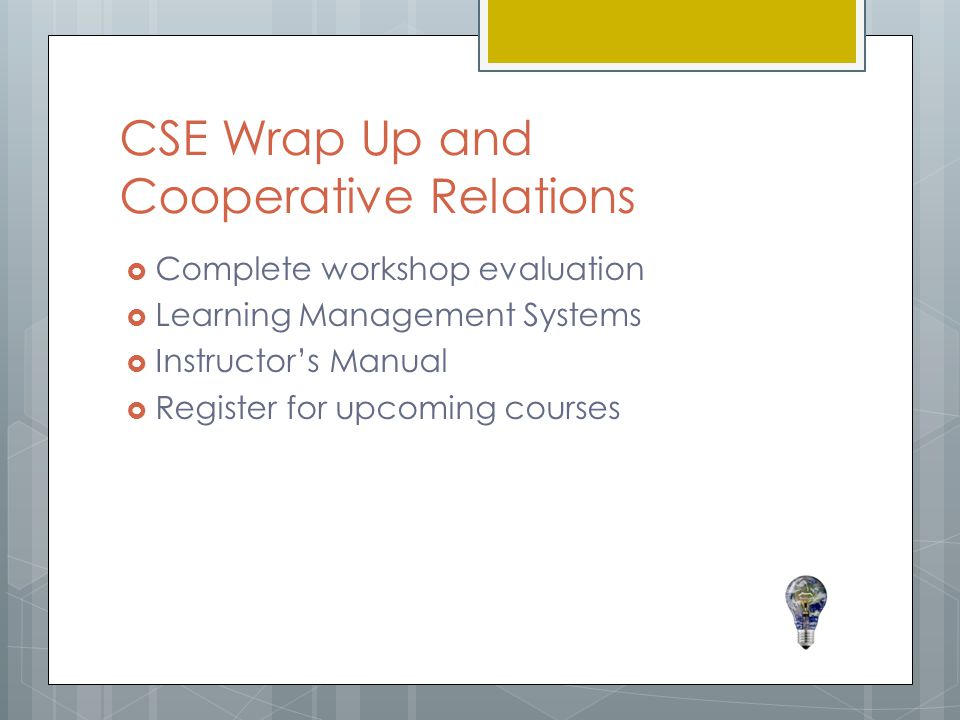 CSE Wrap Up and Cooperative Relations