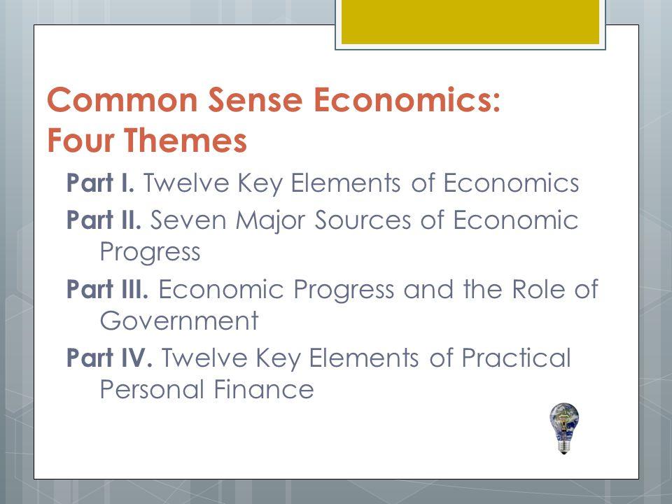 Common Sense Economics: Four Themes