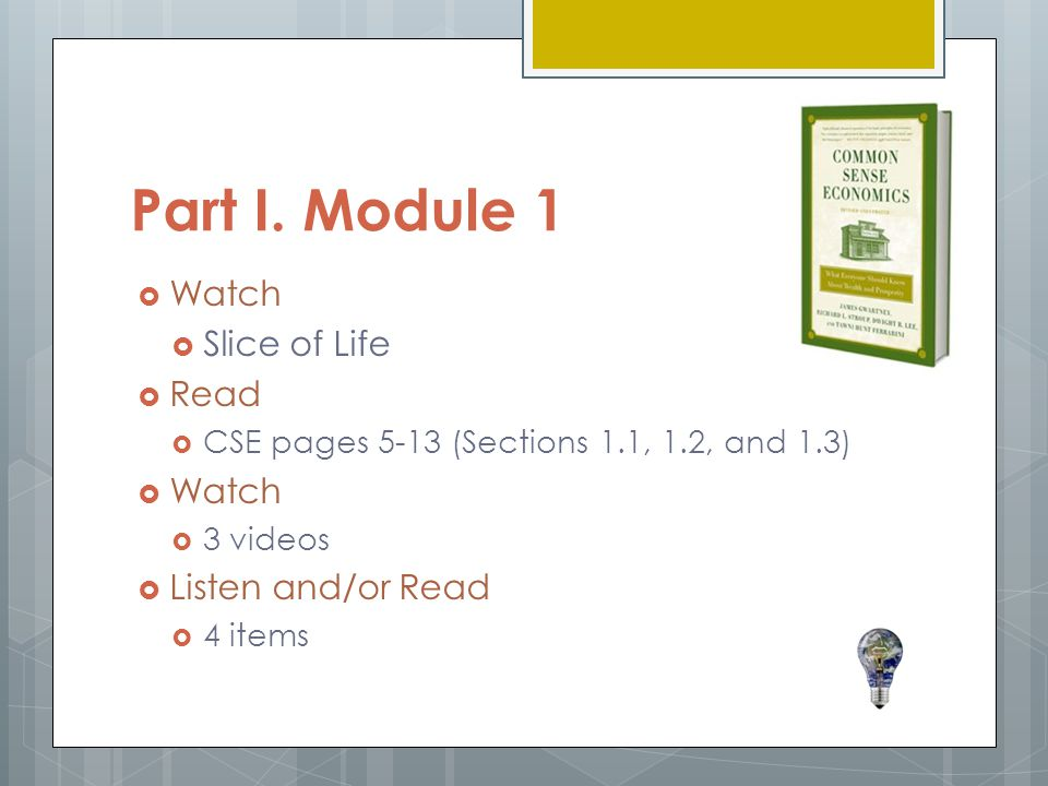 Part I. Module 1 Watch Slice of Life Read Listen and/or Read