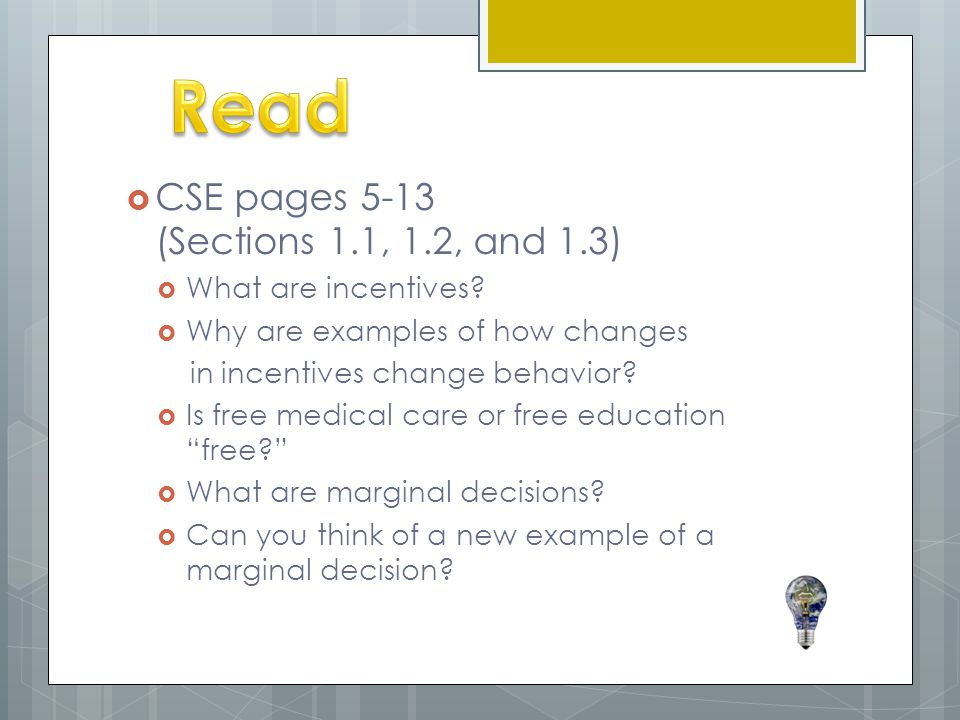 Read CSE pages 5-13 (Sections 1.1, 1.2, and 1.3) What are incentives