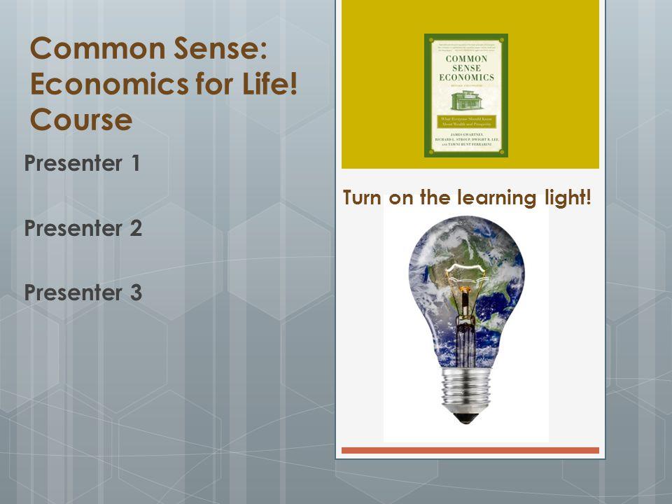 Common Sense: Economics for Life! Course