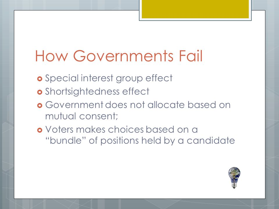 How Governments Fail Special interest group effect