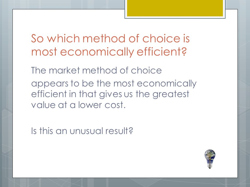 So which method of choice is most economically efficient