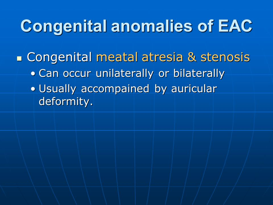 Congenital anomalies of EAC