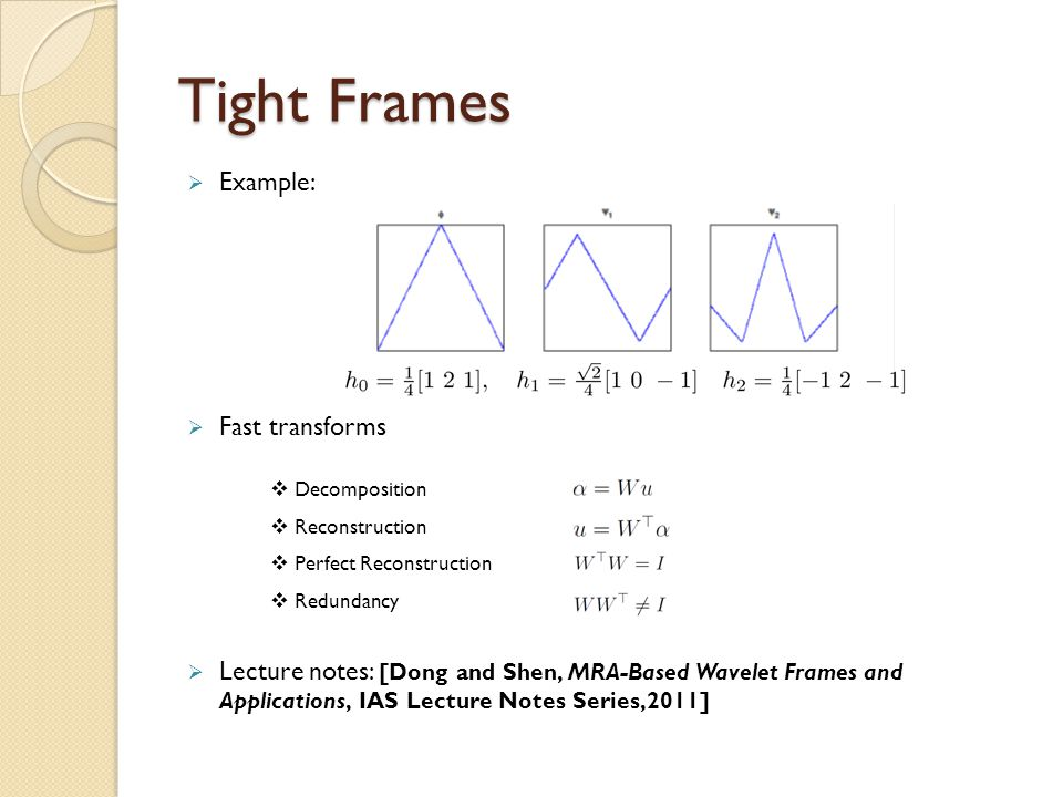 Tight Frames Example: Fast transforms