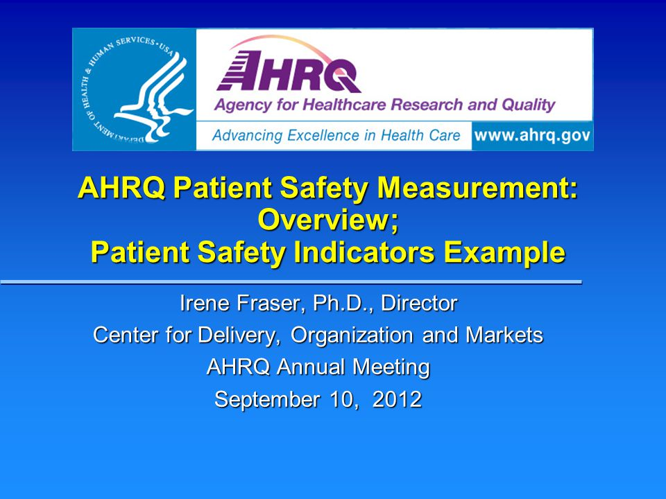 AHRQ Patient Safety Measurement: Overview; Patient Safety Indicators Example
