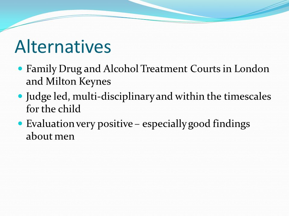Alternatives Family Drug and Alcohol Treatment Courts in London and Milton Keynes.