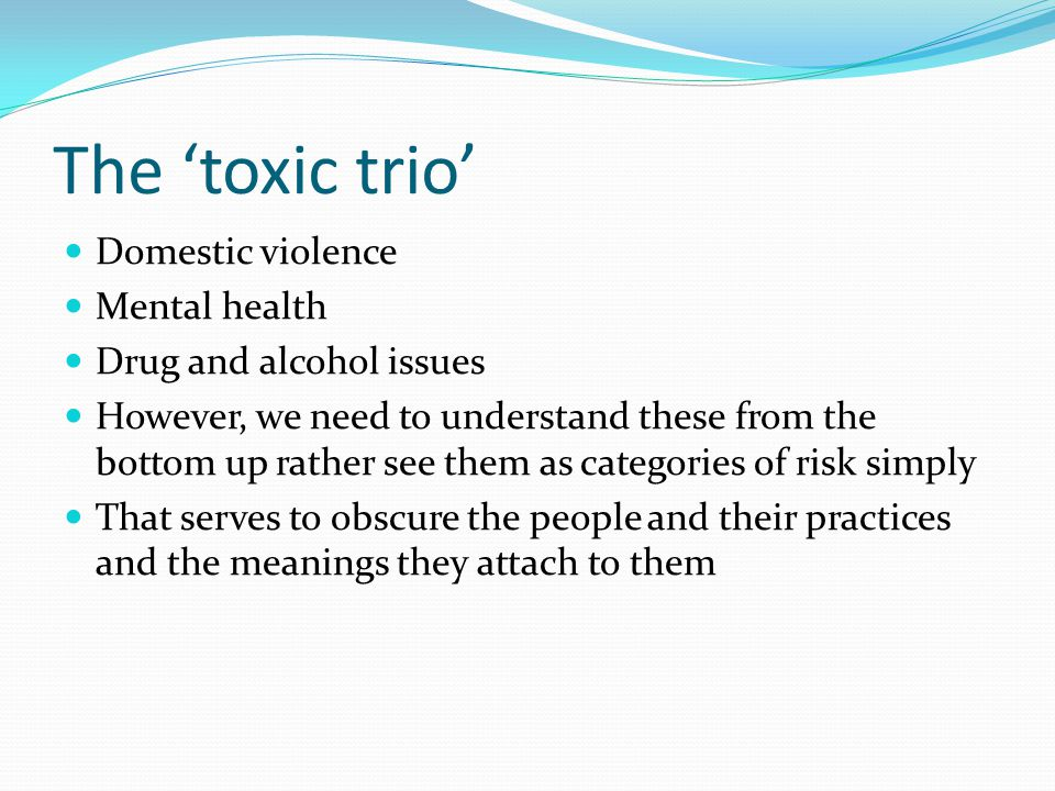 The 'toxic trio' Domestic violence Mental health