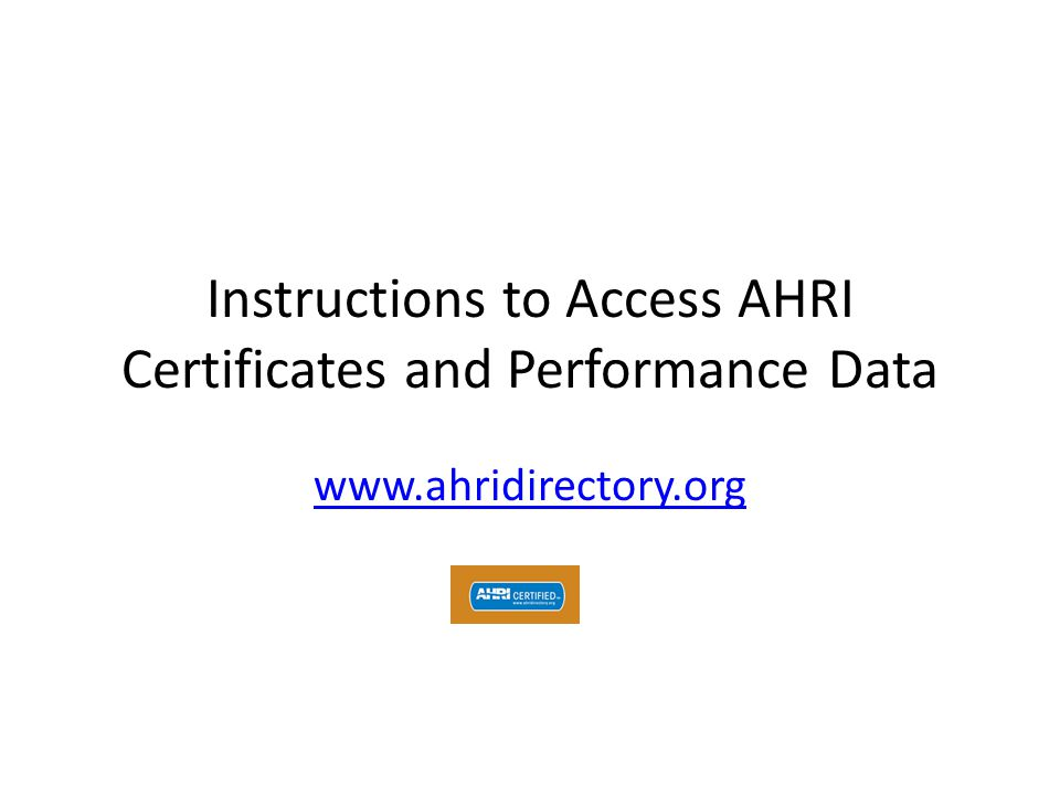 Instructions to Access AHRI Certificates and Performance Data