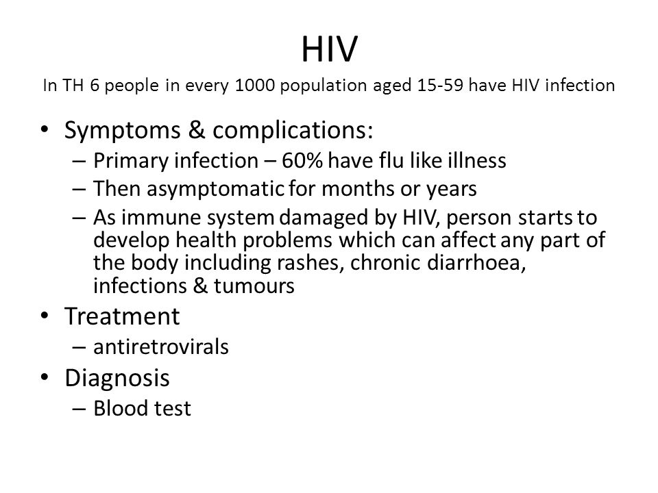HIV In TH 6 people in every 1000 population aged 15-59 have HIV infection