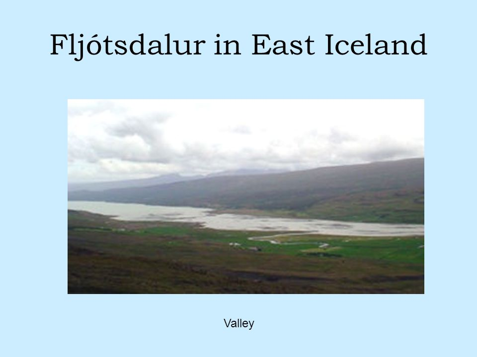 Fljótsdalur in East Iceland