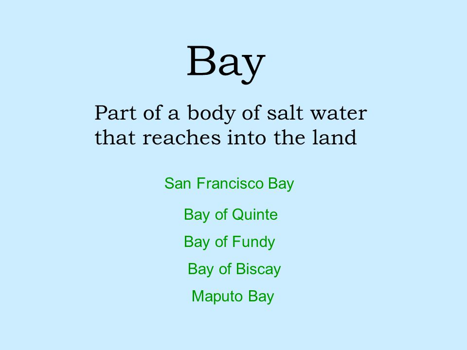 Part of a body of salt water that reaches into the land
