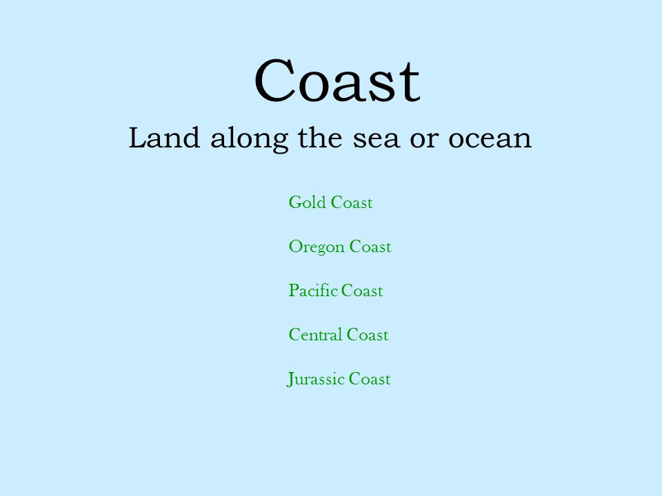 Land along the sea or ocean
