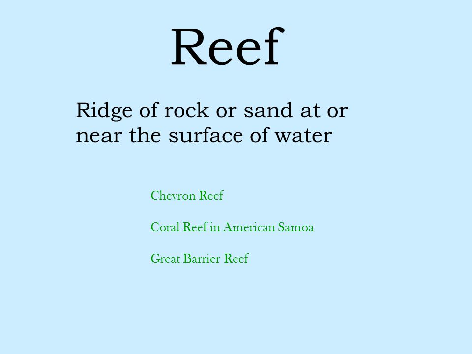 Ridge of rock or sand at or near the surface of water