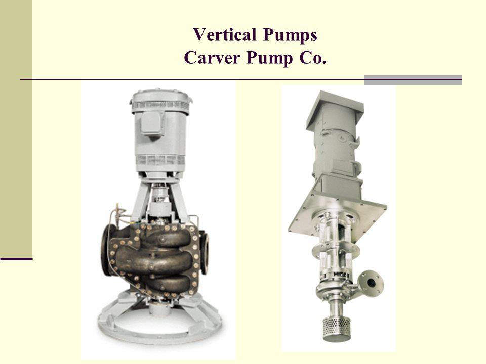 Vertical Pumps Carver Pump Co.