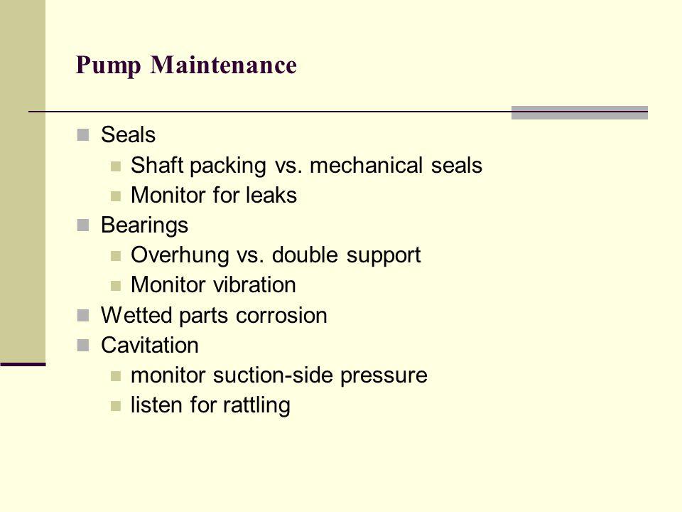 Pump Maintenance Seals Shaft packing vs. mechanical seals