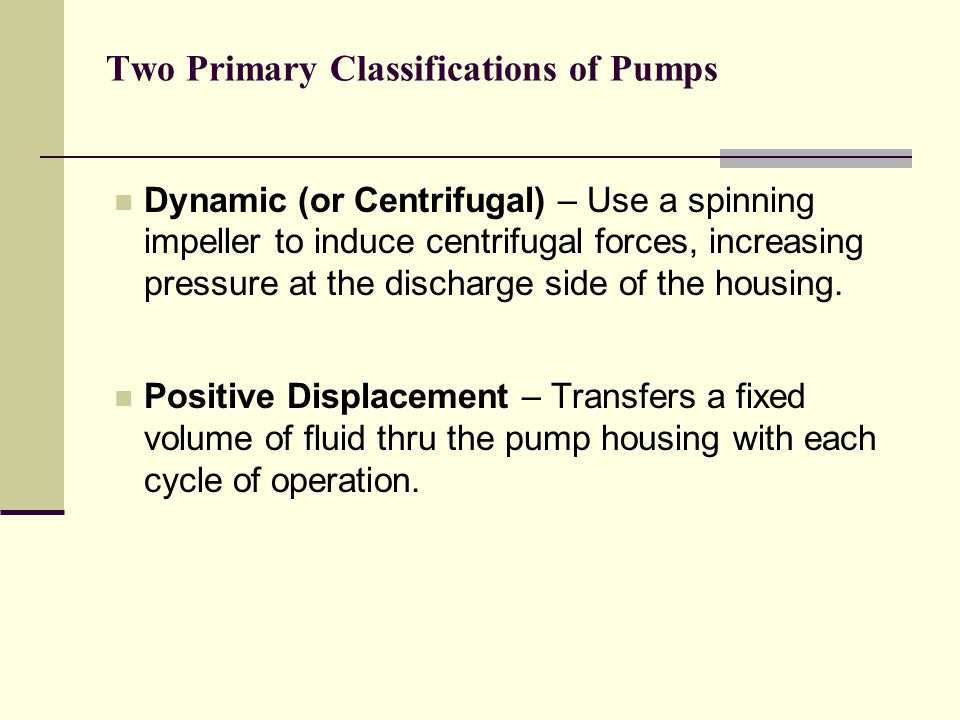 Two Primary Classifications of Pumps