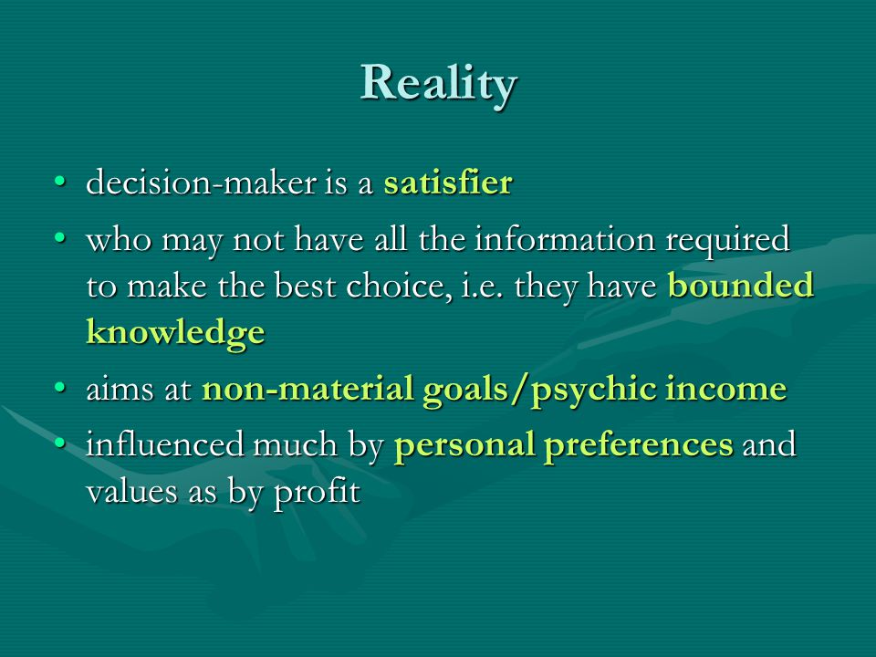 Reality decision-maker is a satisfier