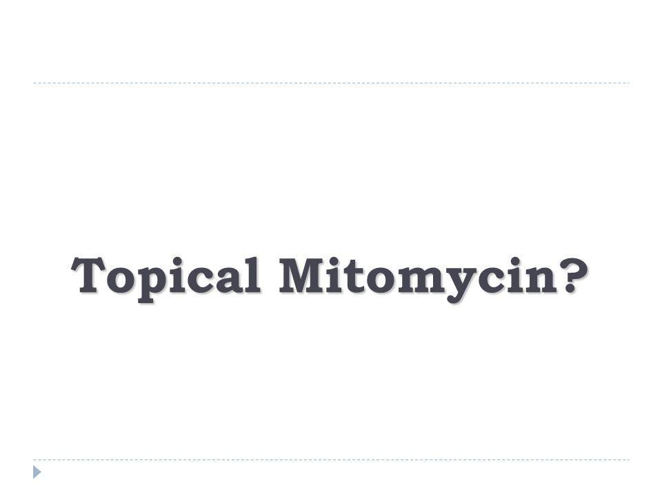 Topical Mitomycin