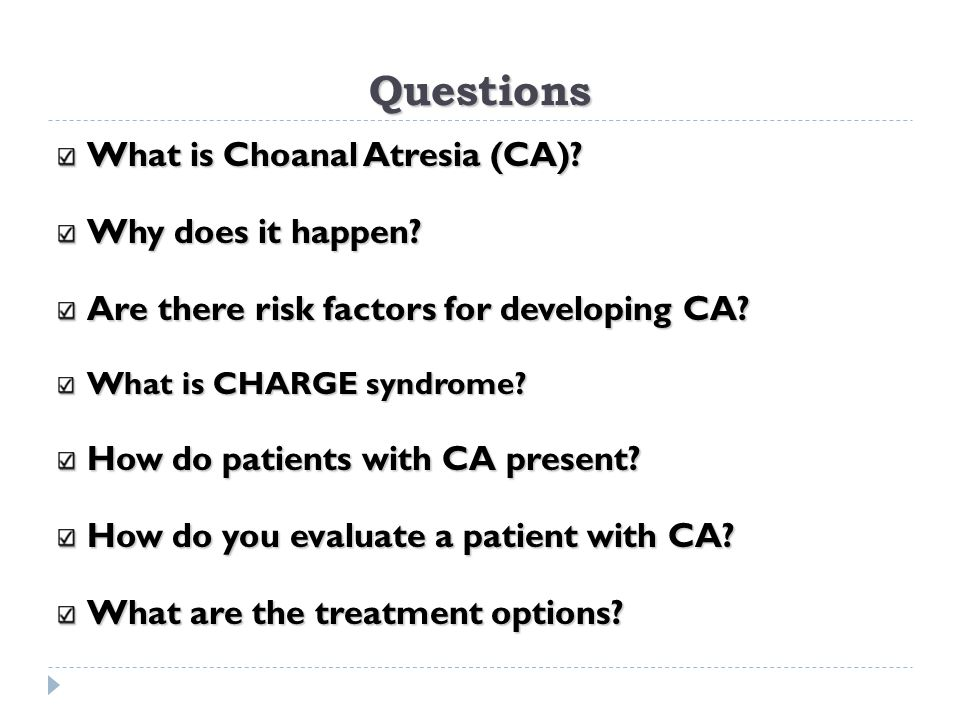 Questions What is Choanal Atresia (CA) Why does it happen