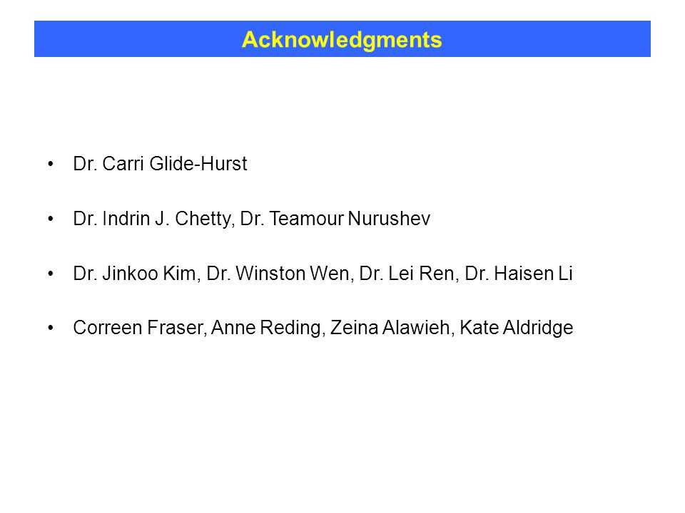 Acknowledgments Dr. Carri Glide-Hurst