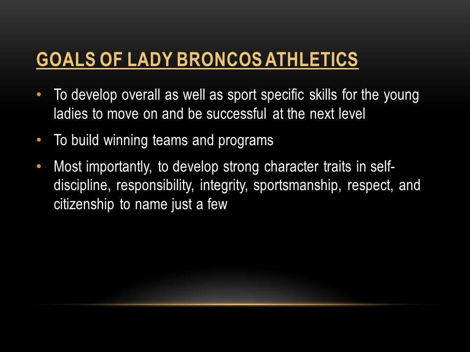 Goals of lady broncos athletics