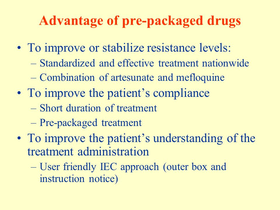 Advantage of pre-packaged drugs