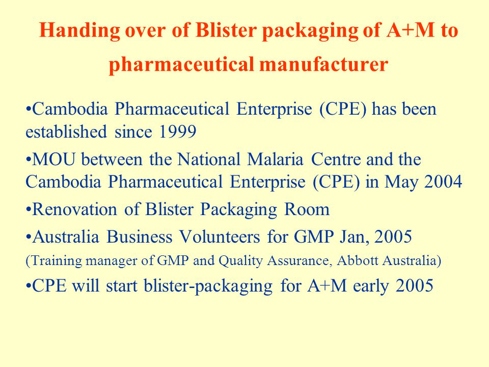 Handing over of Blister packaging of A+M to pharmaceutical manufacturer