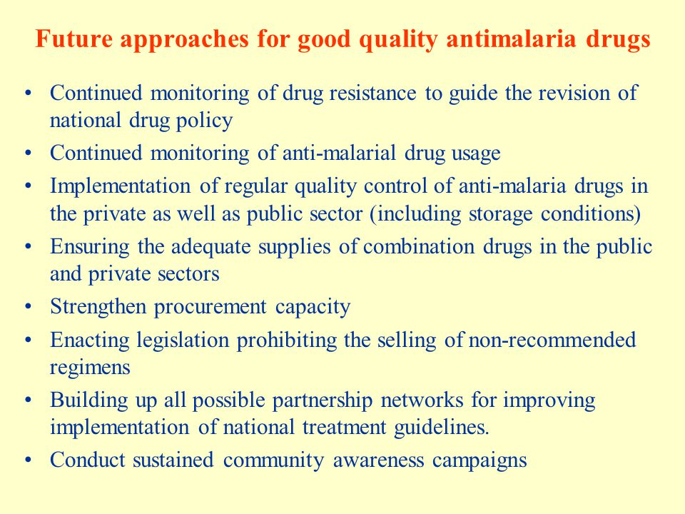 Future approaches for good quality antimalaria drugs
