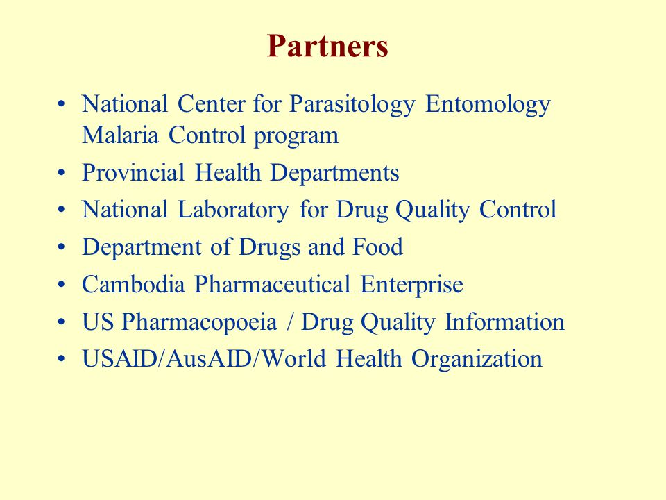 Partners National Center for Parasitology Entomology Malaria Control program. Provincial Health Departments.