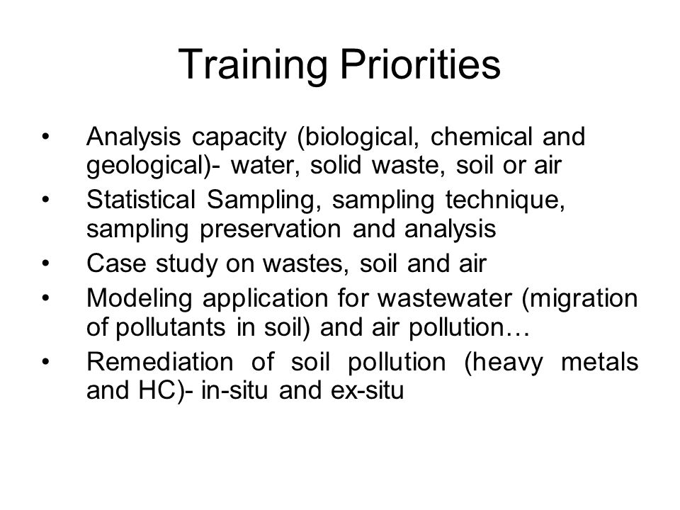 Training Priorities Analysis capacity (biological, chemical and geological)- water, solid waste, soil or air.