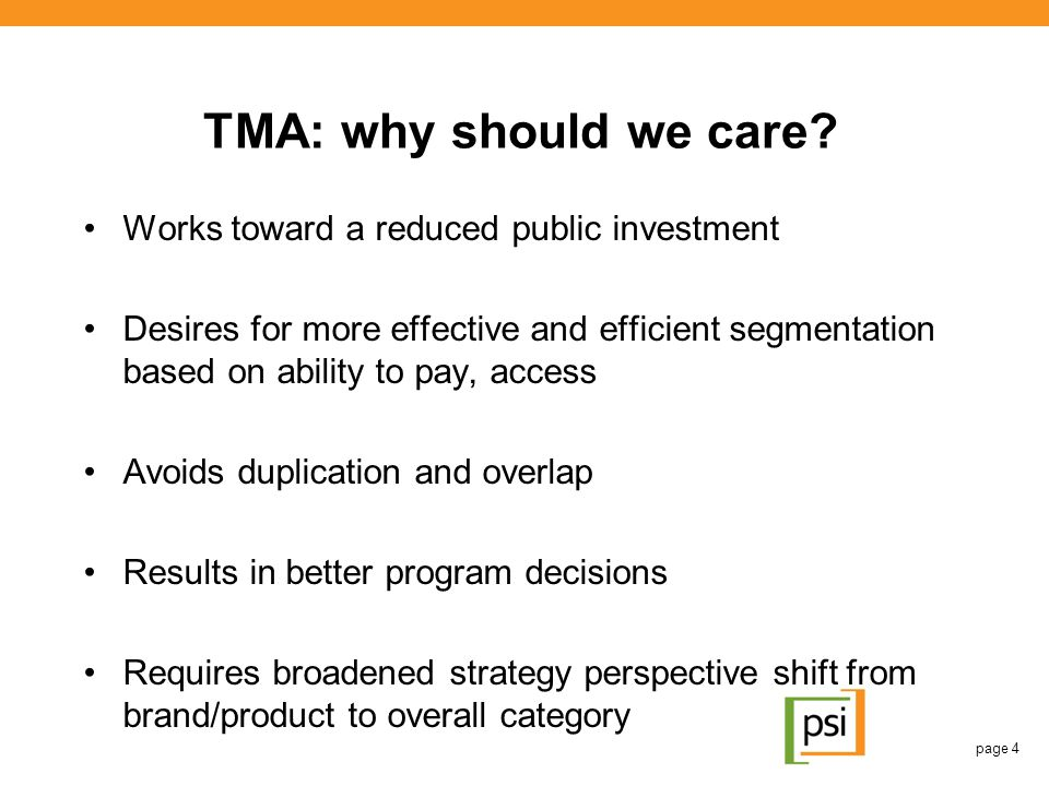 TMA: why should we care Works toward a reduced public investment