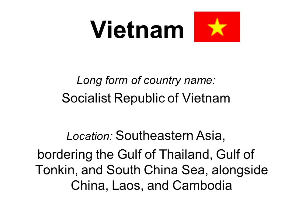 Vietnam Socialist Republic of Vietnam