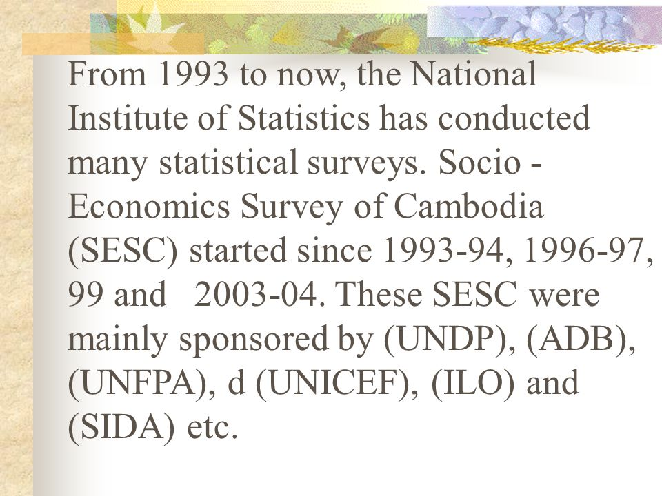 From 1993 to now, the National Institute of Statistics has conducted many statistical surveys.