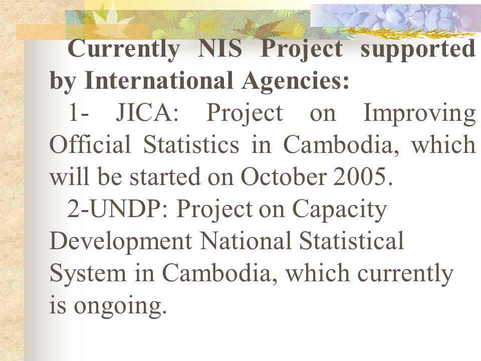 Currently NIS Project supported by International Agencies:
