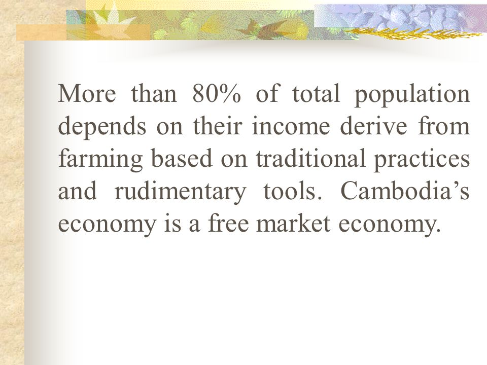 More than 80% of total population depends on their income derive from farming based on traditional practices and rudimentary tools.