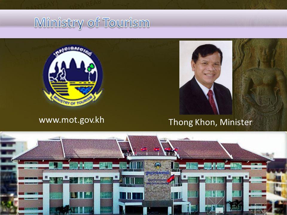 Ministry of Tourism www.mot.gov.kh Thong Khon, Minister