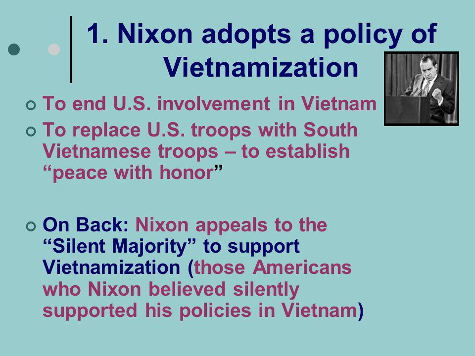 1. Nixon adopts a policy of Vietnamization