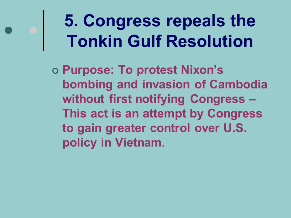5. Congress repeals the Tonkin Gulf Resolution