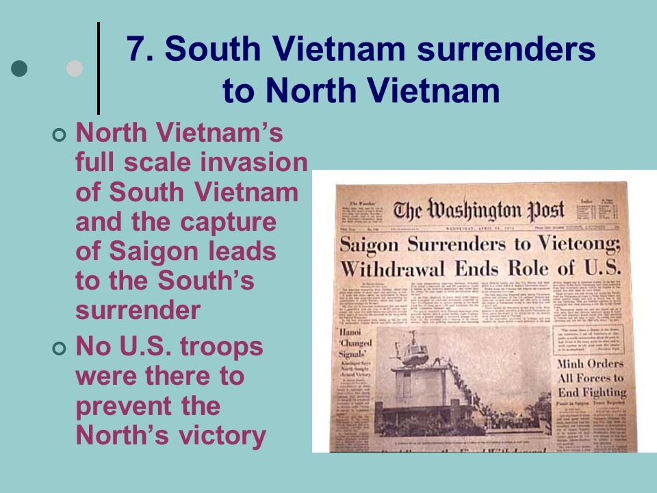 7. South Vietnam surrenders to North Vietnam